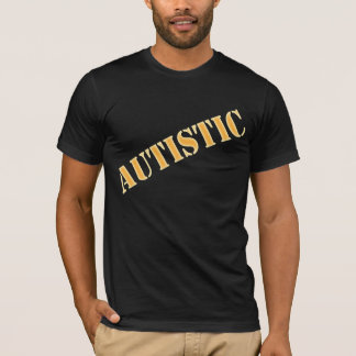 Adult Labeled Autistic T-Shirt