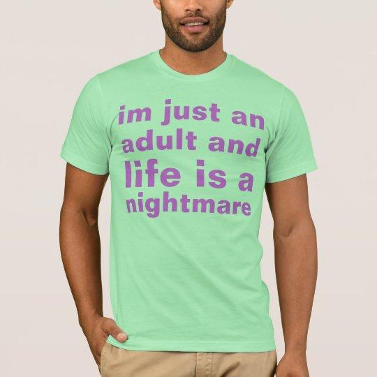 adult life T-Shirt