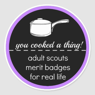 Adult Scout Merit Badge: You Cooked A Thing! Round Sticker