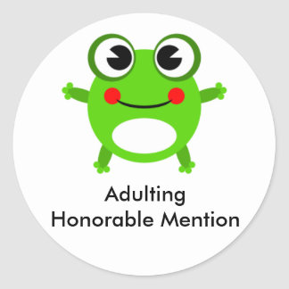 Adulting Honorable Mention Classic Round Sticker