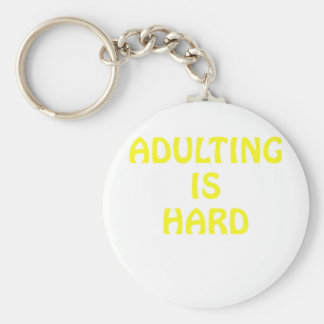 Adulting is Hard Basic Round Button Keychain