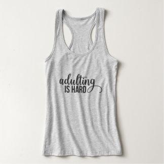 Adulting is Hard Tank Top