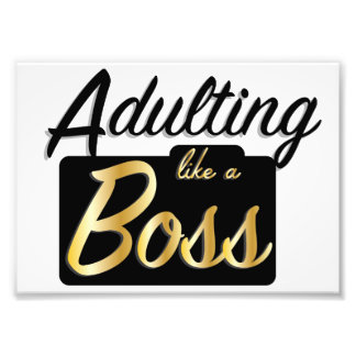 Adulting like a Boss | Photo Print