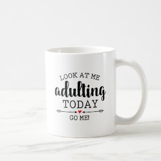 Adulting Today...Go Me! | Funny Coffee Mug