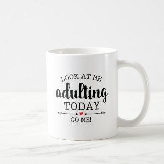 Adulting Today...Go Me! | Funny Coffee Mug