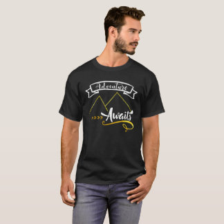 Adventure Awaits T-shirt Holiday Tee Shirt