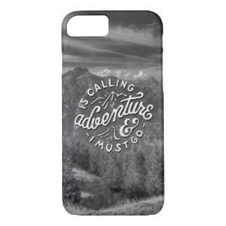 Adventure is calling & I must go. iPhone 8/7 Case