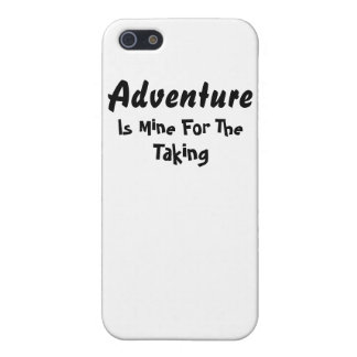 Adventure Is Mine For The Taking Phone Case iPhone 5/5S Covers