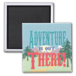 Adventure is out There! Magnets