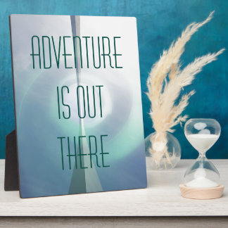 Adventure is out there plaque