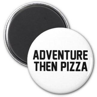 Adventure Then Pizza 2 Inch Round Magnet