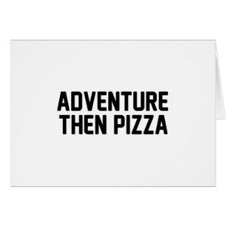 Adventure Then Pizza Card