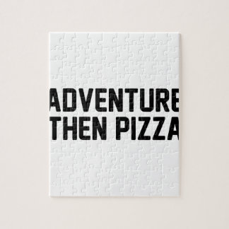Adventure Then Pizza Jigsaw Puzzle