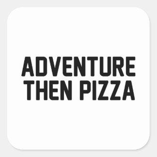 Adventure Then Pizza Square Sticker