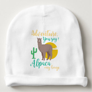 Adventure You Say? Alpaca My Bags Funny Travel Baby Beanie