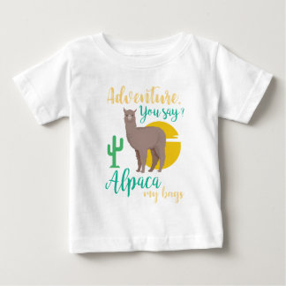 Adventure You Say? Alpaca My Bags Funny Travel Baby T-Shirt