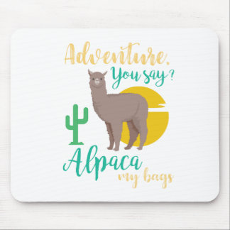 Adventure You Say? Alpaca My Bags Funny Travel Mouse Pad