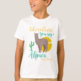 Adventure You Say? Alpaca My Bags Funny Travel T-Shirt