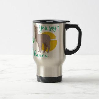 Adventure You Say? Alpaca My Bags Funny Travel Travel Mug