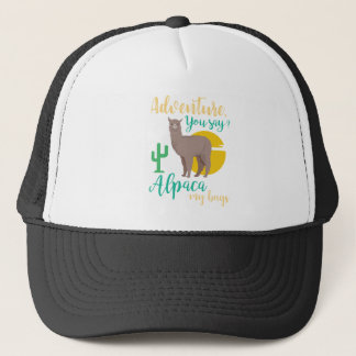 Adventure You Say? Alpaca My Bags Funny Travel Trucker Hat