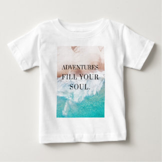 Adventures fill your soul baby T-Shirt