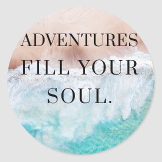 Adventures fill your soul classic round sticker
