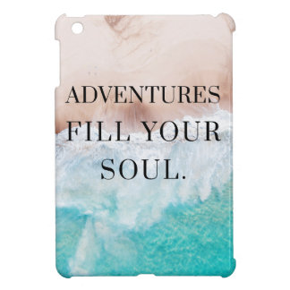 Adventures fill your soul iPad mini cover