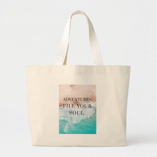 Adventures fill your soul large tote bag