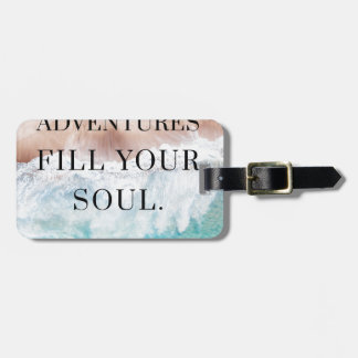 Adventures fill your soul luggage tag