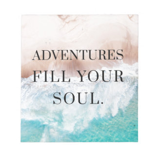 Adventures fill your soul notepad