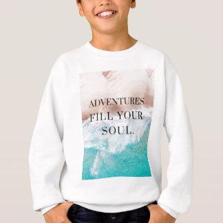 Adventures fill your soul sweatshirt