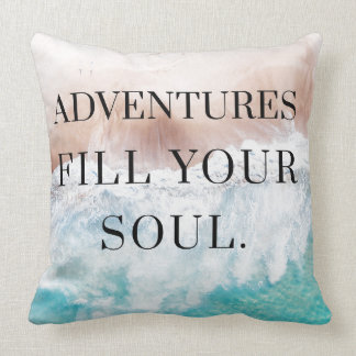 Adventures fill your soul throw pillow