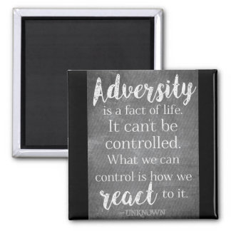 Adversity is a fact of life - Inspirational Quote Magnet