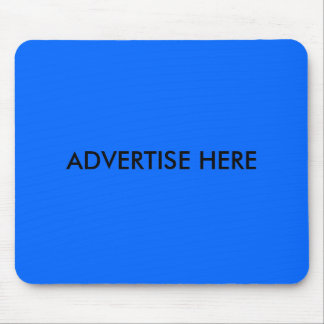 ADVERTISE HERE MOUSE PAD
