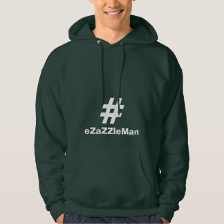 Advertise YOUR TAGS like this: #eZaZZleMan Hoodie
