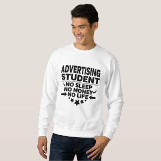 Advertising College Student No Life or Money Sweatshirt