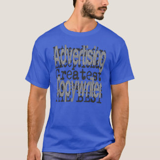 Advertising Copywriter Extraordinaire T-Shirt