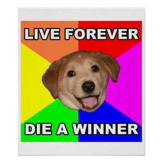 Advice Dog Live Forever Poster