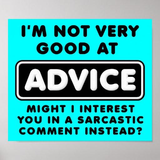 Advice Versus Sarcasm Funny Poster Sign