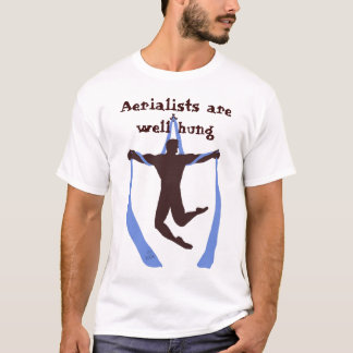 Aerialitst are Well Hung T-Shirt
