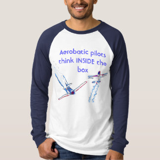 Aerobatic pilots think inside the box T-Shirt