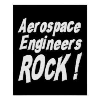 Aerospace Engineers Rock! Poster Print