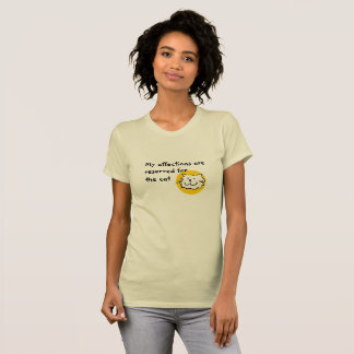 Affections Are Reserved for the Cat T-Shirt