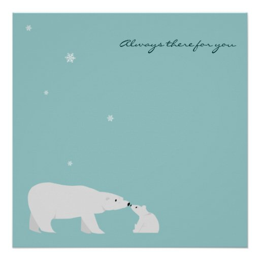 Affiche mignonne d'ours blanc : Toujours là pour v