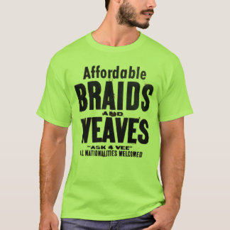 Affordable Braids and Weaves T-Shirt