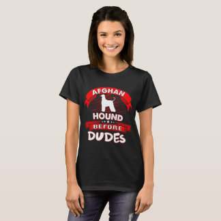 Afghan Hound Before Dudes Dogs Pets Love Tshirt