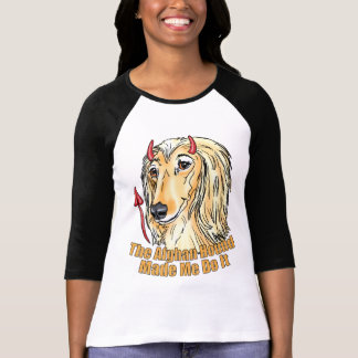 Afghan Hound Made Me Do It T-Shirt
