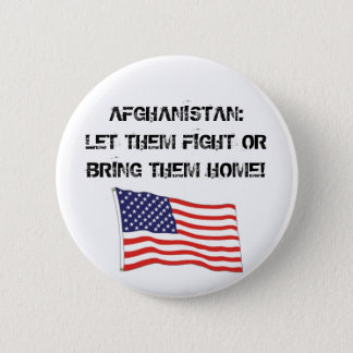 AFGHANISTAN: LET THEM FIGHT 2 INCH ROUND BUTTON