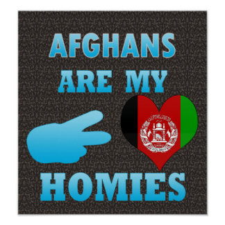Afghans are my Homies Poster