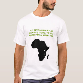 Africa -My grandbaby is coming home to me soon ... T-Shirt
